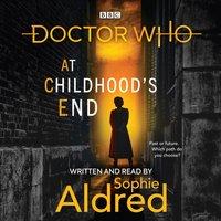 Doctor Who: At Childhood's End - Sophie Aldred - audiobook