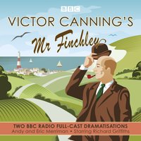 Victor Canning's Mr Finchley - Victor Canning - audiobook