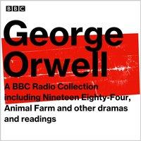 George Orwell: A BBC Radio Collection - George Orwell - audiobook