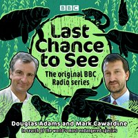 Last Chance to See: The original BBC Radio series - Douglas Adams - audiobook