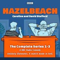 Hazelbeach: The Complete Series 1-3 - Caroline Stafford - audiobook