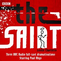 Saint: Three BBC Radio full-cast dramatisations - Leslie Charteris - audiobook