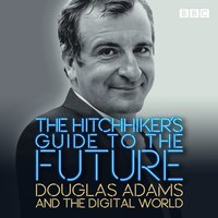 Hitchhiker's Guide to the Future - Douglas Adams - audiobook