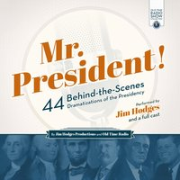 Mr. President! - Jim Hodges Productions - audiobook