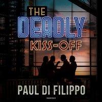Deadly Kiss-Off - Paul Di Filippo - audiobook