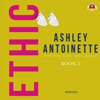 Ethic II - Ashley Antoinette - audiobook