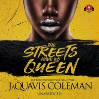 Streets Have No Queen - JaQuavis Coleman - audiobook