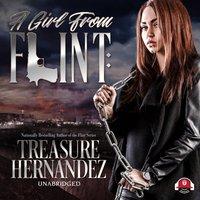 Girl from Flint - Treasure Hernandez - audiobook