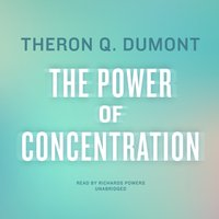 Power of Concentration - Theron Q. Dumont - audiobook