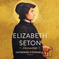 Elizabeth Seton - Catherine O'Donnell - audiobook