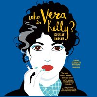 Who Is Vera Kelly? - Rosalie Knecht - audiobook