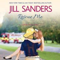 Rescue Me - Jill Sanders - audiobook