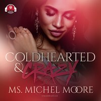 Coldhearted & Crazy - Michel Moore - audiobook