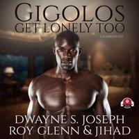 Gigolos Get Lonely Too - Dwayne S. Joseph - audiobook