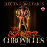 Stalker Chronicles - Electa Rome Parks - audiobook