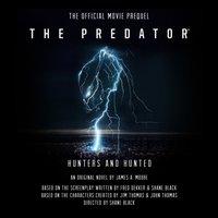 Predator: Hunters and Hunted - James A. Moore - audiobook