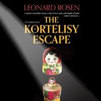 Kortelisy Escape - Leonard Rosen - audiobook