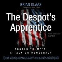 Despot's Apprentice - Brian Klaas - audiobook