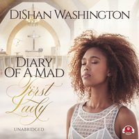 Diary of a Mad First Lady - DiShan Washington - audiobook