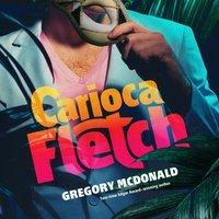 Carioca Fletch - Gregory Mcdonald - audiobook