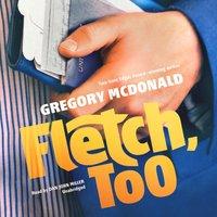 Fletch, Too - Gregory Mcdonald - audiobook