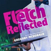 Fletch Reflected - Gregory Mcdonald - audiobook