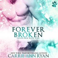Forever Broken - Carrie Ann Ryan - audiobook