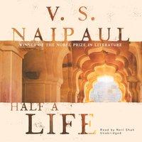 Half a Life - V. S. Naipaul - audiobook