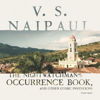 Nightwatchman's Occurrence Book, and Other Comic Inventions - V. S. Naipaul - audiobook