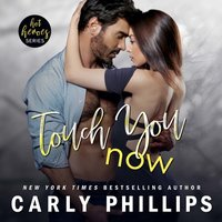 Touch You Now - Carly Phillips - audiobook