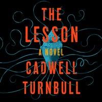 Lesson - Cadwell Turnbull - audiobook