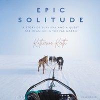 Epic Solitude - Katherine Keith - audiobook