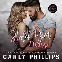 Hold You Now - Carly Phillips - audiobook