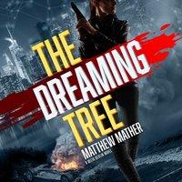 Dreaming Tree - Matthew Mather - audiobook