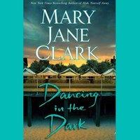 Dancing in the Dark - Mary Jane Clark - audiobook