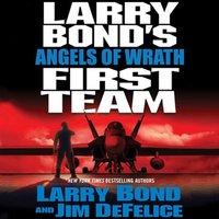 Larry Bond's First Team: Angels of Wrath - Larry Bond - audiobook