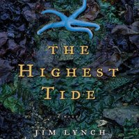 Highest Tide - Jim Lynch - audiobook