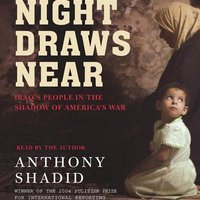 Night Draws Near - Anthony Shadid - audiobook