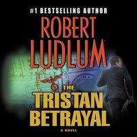Tristan Betrayal - Robert Ludlum - audiobook