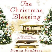 Christmas Blessing - Donna VanLiere - audiobook