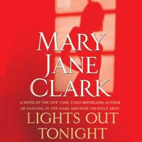 Lights Out Tonight - Mary Jane Clark - audiobook