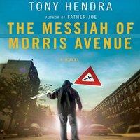 Messiah of Morris Avenue - Tony Hendra - audiobook