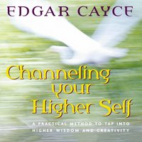 Channeling Your Higher Self - Edgar Cayce - audiobook