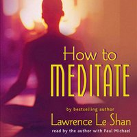 How to Meditate, Revised and Expanded - Ph.D. Lawrence LeShan - audiobook