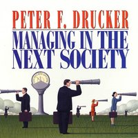 Managing in the Next Society - Peter F. Drucker - audiobook