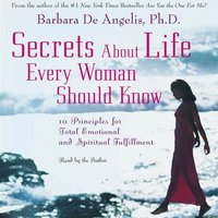 Secrets About Life Every Woman Should Know - Barbara De Angelis - audiobook