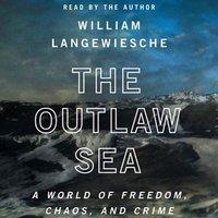 Outlaw Sea - William Langewiesche - audiobook