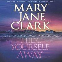 Hide Yourself Away - Mary Jane Clark - audiobook