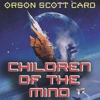 Children of the Mind - Orson Scott Card - audiobook