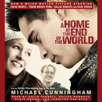 Home at the End of the World - Michael Cunningham - audiobook